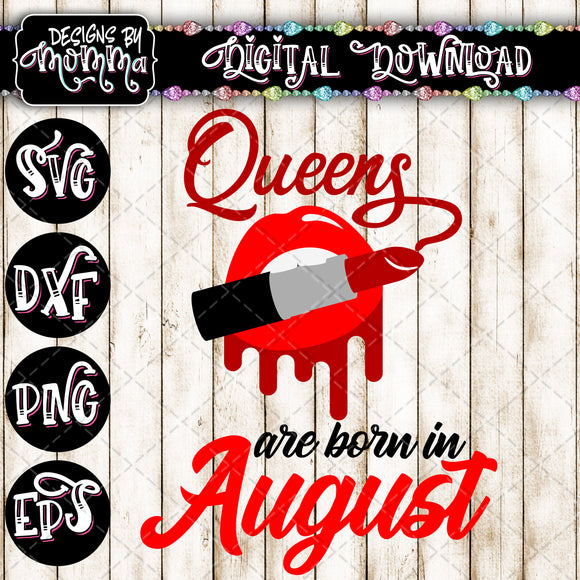 Queens are born in August Lips Lipstick SVG DXF EPS PNG