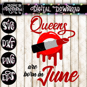 Queens are born in June Lips Lipstick SVG DXF EPS PNG
