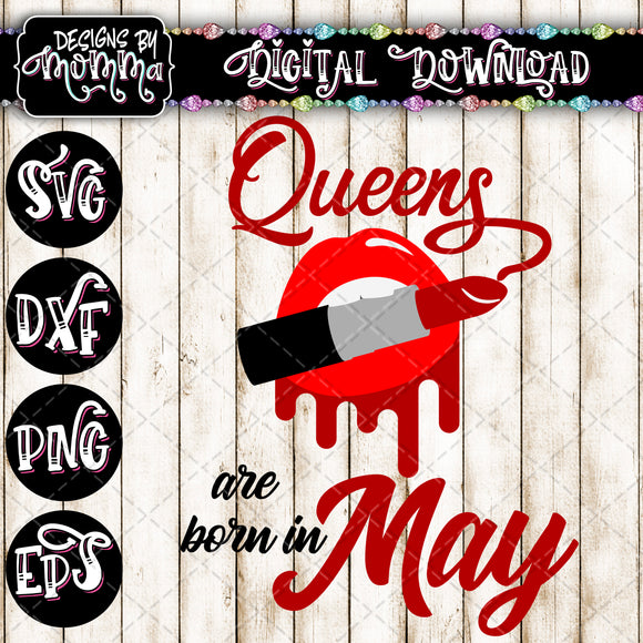 Queens are born in May Lips Lipstick SVG DXF EPS PNG
