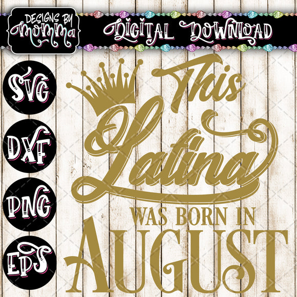 This Latina was born in August SVG DXF EPS PNG