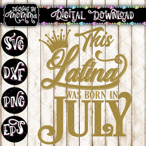 This Latina was born in July SVG DXF EPS PNG