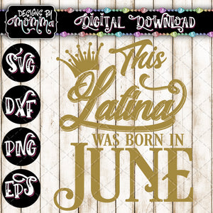 This Latina was born in June SVG DXF EPS PNG