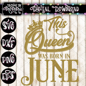 This Queen was born in June SVG DXF EPS PNG