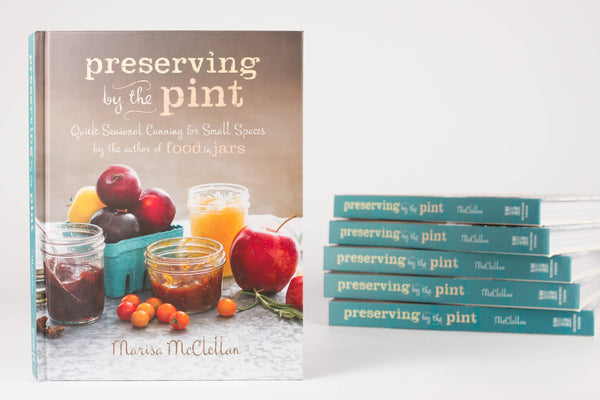 Preserving by the Pint [Signed Hardcover]