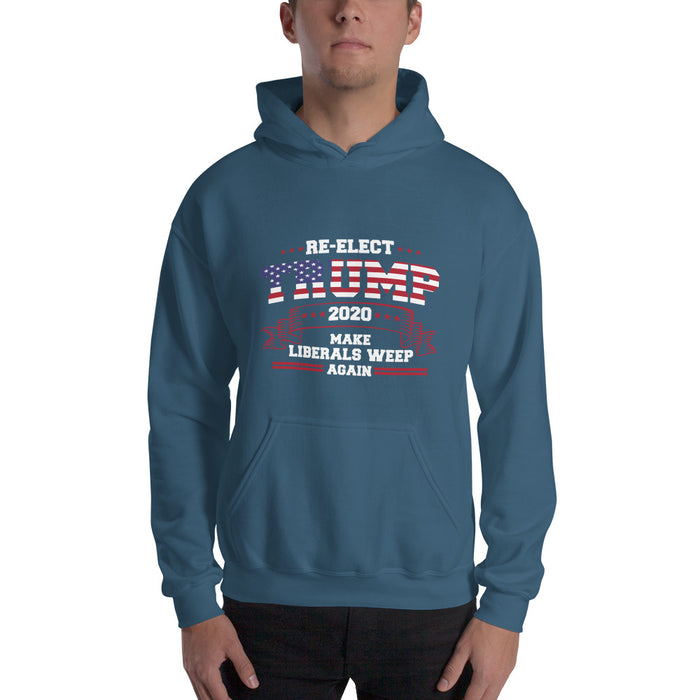 Re-Elect Trump 2020 Make Liberals Weep Again Hooded Sweatshirt