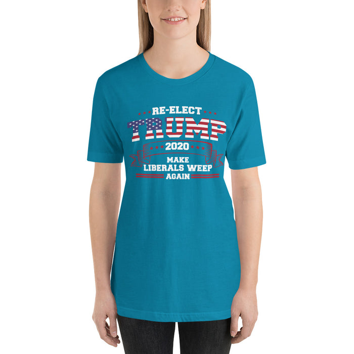 Re-Elect Trump 2020 Make Liberals Weep Again Short-Sleeve Unisex T-Shirt