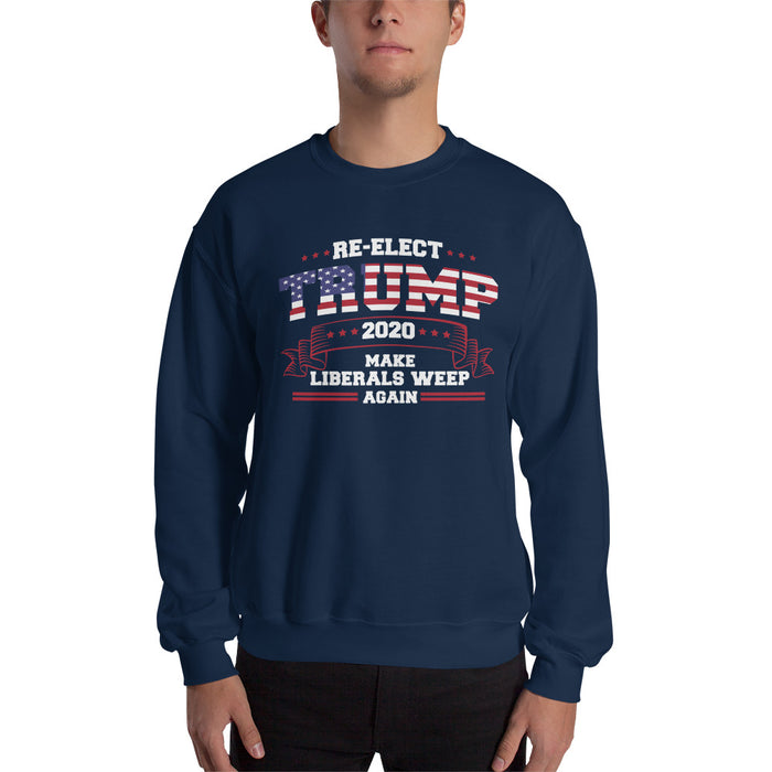 Re-Elect Trump 2020 Make Liberals Weep Again Sweatshirt