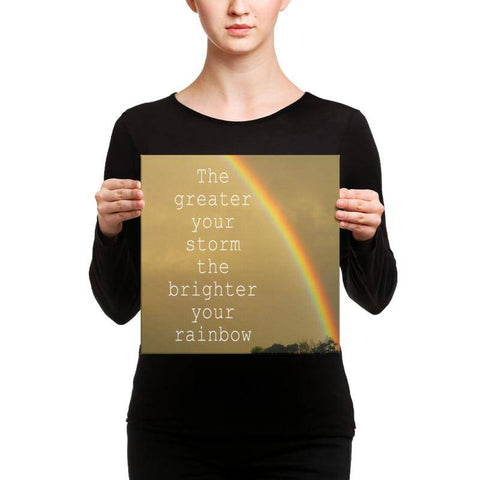 Greater Storm Brighter Rainbow Or Choose Your Own Quote