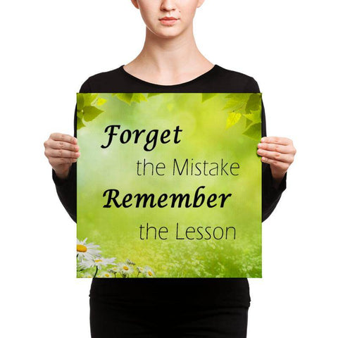 Image of Be Stress Free! - Never Regret Your Mistakes with our Remember the Lesson Canvas Or Choose Your Own Quote