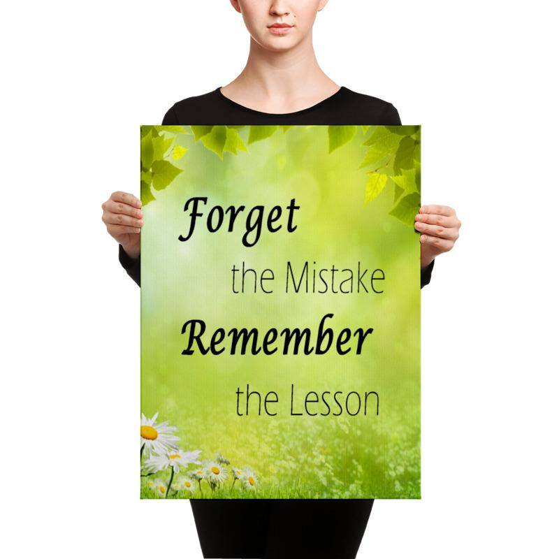 Be Stress Free! - Never Regret Your Mistakes with our Remember the Lesson Canvas Or Choose Your Own Quote