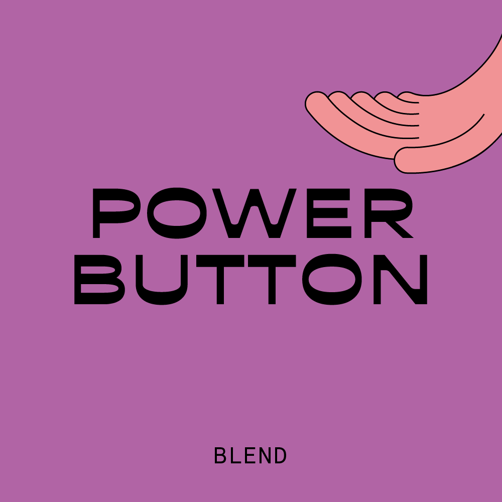 Power Button Blend