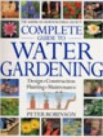 The Complete Guide To Water Gardening