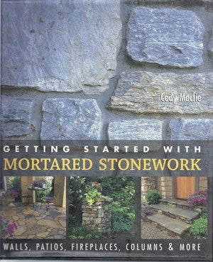 GETTING STARTED WITH MORTARED STONE WORK