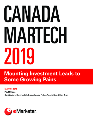 Canada Martech 2019: Mounting Investment Leads to Some Growing Pains