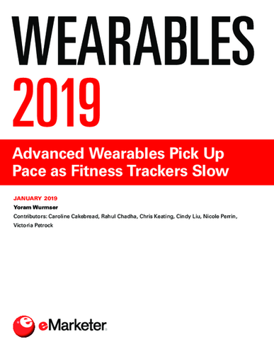 Wearables 2019: Advanced Wearables Pick Up Pace as Fitness Trackers Slow