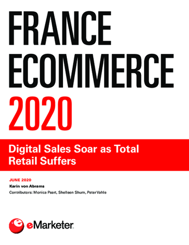 France Ecommerce 2020: Digital Sales Soar as Total Retail Suffers