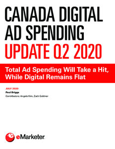Canada Digital Ad Spending Update Q2 2020: Total Ad Spending Will Take a Hit, While Digital Remains Flat