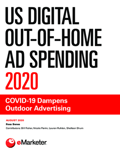 US Digital Out-of-Home Ad Spending 2020: COVID-19 Dampens Outdoor Advertising