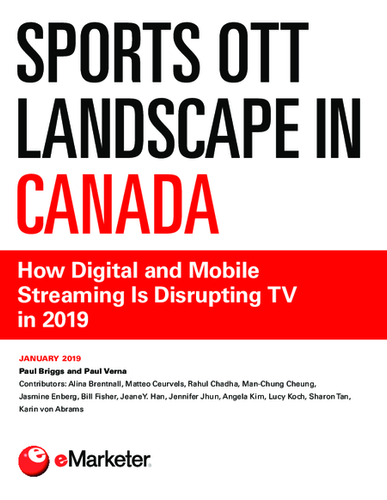 Sports OTT Landscape in Canada: How Digital and Mobile Streaming Is Disrupting TV in 2019