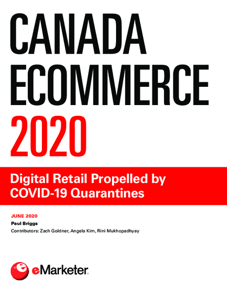 Canada Ecommerce 2020: Digital Retail Propelled by COVID-19 Quarantines