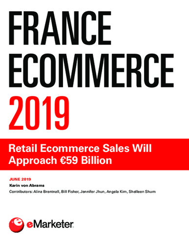 France Ecommerce 2019: Retail Ecommerce Sales Will Approach €59 Billion