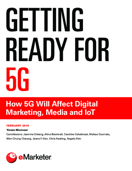 Getting Ready for 5G: How 5G Will Affect Digital Marketing, Media and IoT