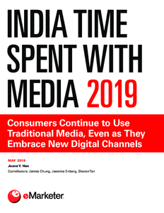 India Time Spent with Media 2019: Consumers Continue to Use Traditional Media, Even as They Embrace New Digital Channels