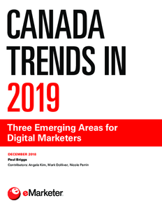 Canada Trends in 2019: Three Emerging Areas for Digital Marketers