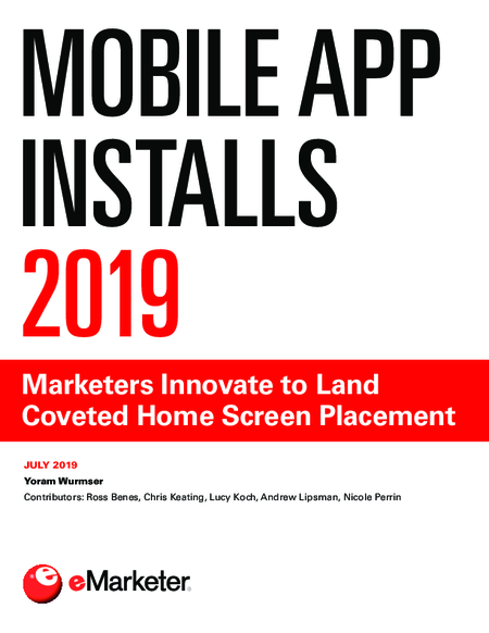 Mobile App Installs 2019: Marketers Innovate to Land Coveted Home Screen Placement
