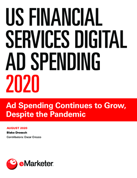 US Financial Services Digital Ad Spending 2020: Ad Spending Continues to Grow, Despite the Pandemic