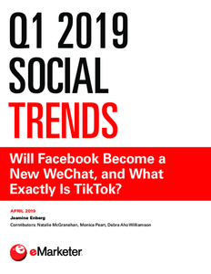 Q1 2019 Social Trends: Will Facebook Become a New WeChat, and What Exactly Is TikTok?
