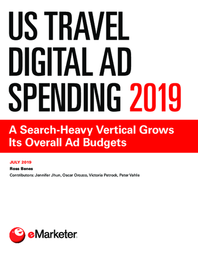 US Travel Digital Ad Spending 2019: A Search-Heavy Vertical Grows Its Overall Ad Budgets