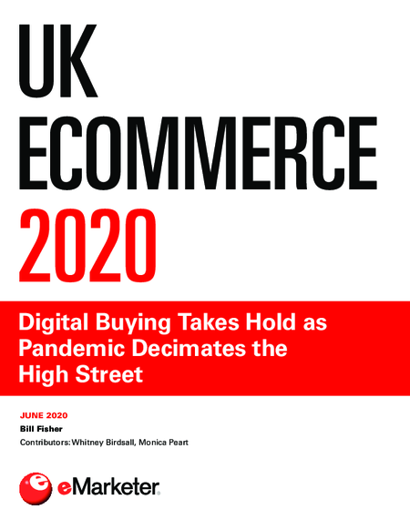 UK Ecommerce 2020: Digital Buying Takes Hold as Pandemic Decimates the High Street
