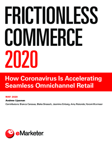 Frictionless Commerce 2020: How Coronavirus Is Accelerating Seamless Omnichannel Retail