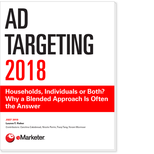 Ad Targeting 2018: Households, Individuals or Both? Why a Blended Approach Is Often the Answer
