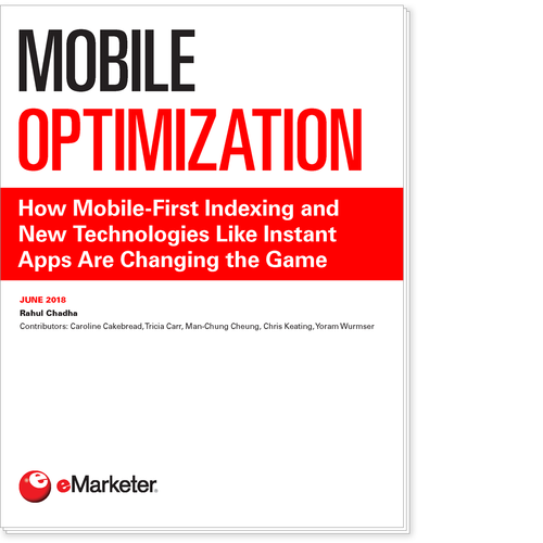 Mobile Optimization: How Mobile-First Indexing and New Technologies Like Instant Apps Are Changing the Game