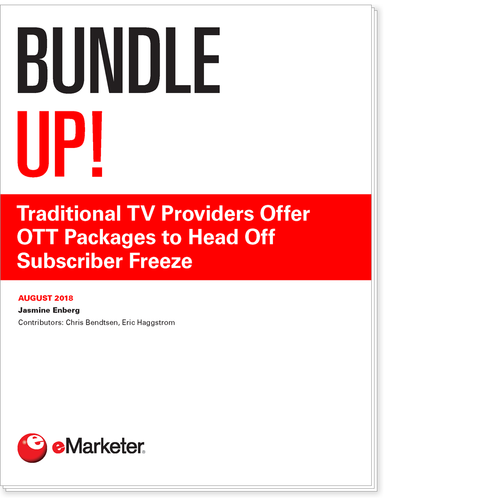 Bundle Up!: Traditional TV Providers Offer OTT Packages to Head Off Subscriber Freeze