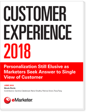 Customer Experience 2018: Personalization Still Elusive as Marketers Seek Answer to Single View of Customer
