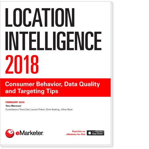 Location Intelligence 2018: Consumer Behavior, Data Quality and Targeting Tips