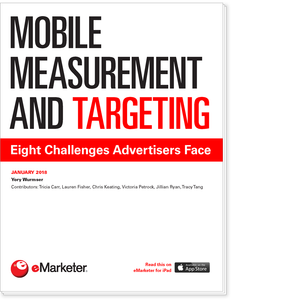 Mobile Measurement and Targeting: Eight Challenges Advertisers Face