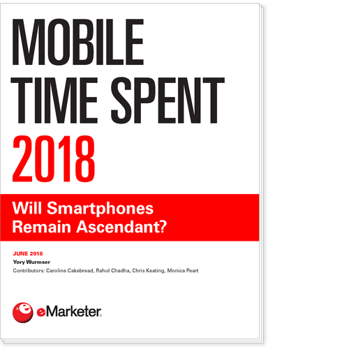 Mobile Time Spent 2018: Will Smartphones Remain Ascendant?