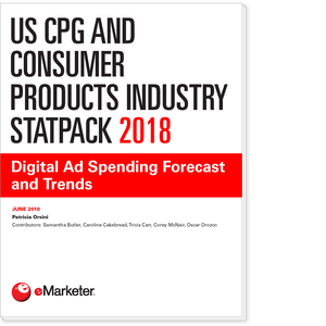 US CPG and Consumer Products Industry StatPack 2018: Digital Ad Spending Forecast and Trends