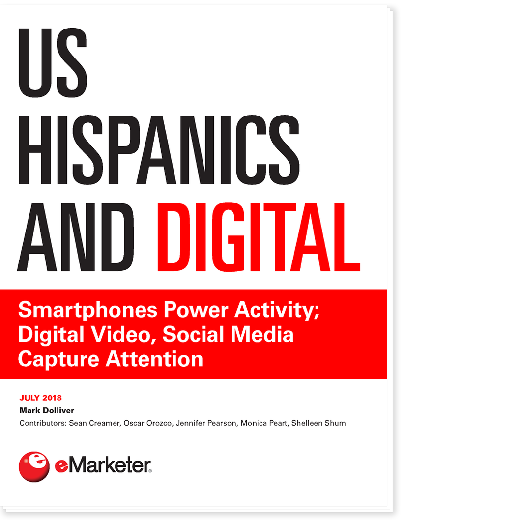 US Hispanics and Digital: Smartphones Power Activity; Digital Video, Social Media Capture Attention