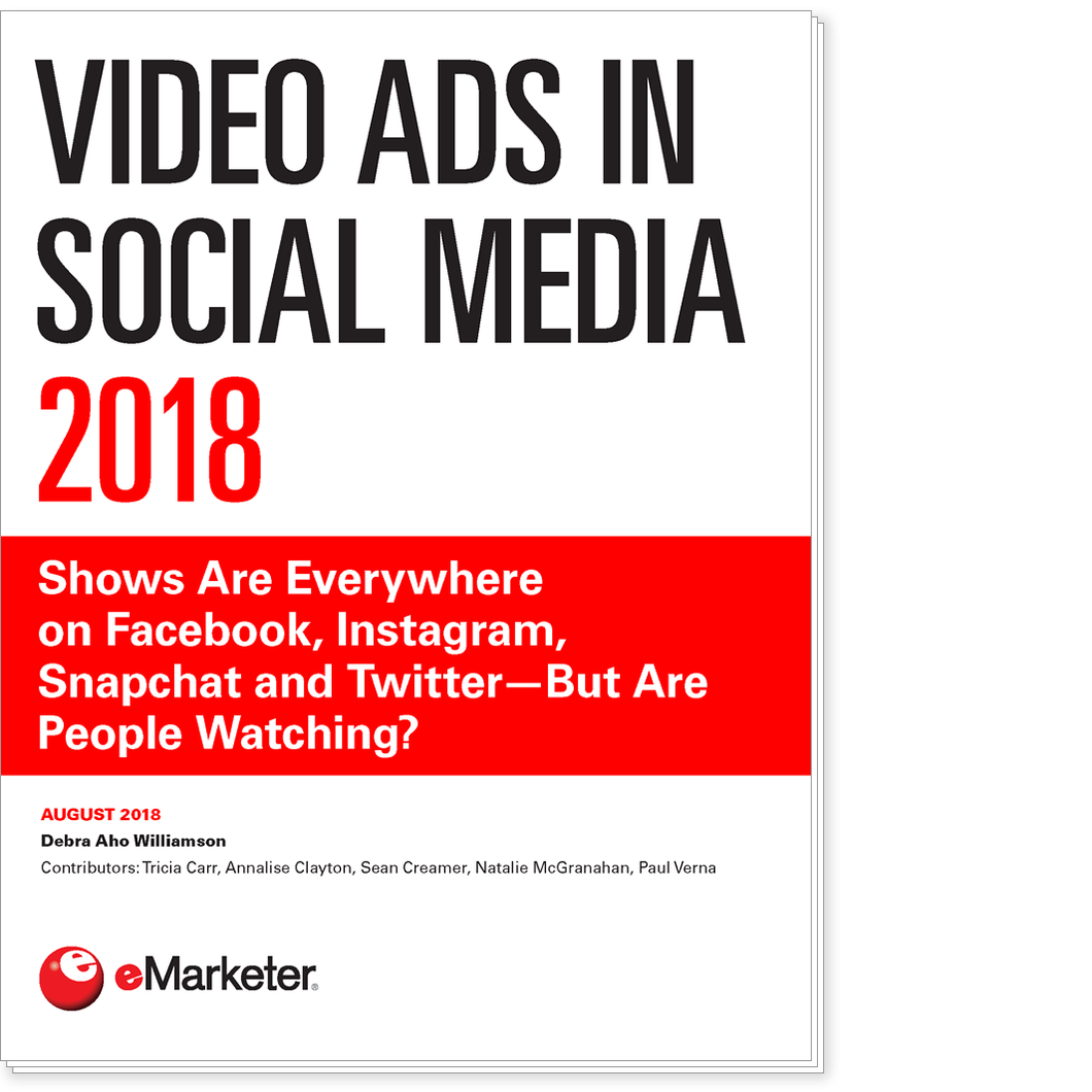 Video Ads in Social Media 2018: Shows Are Everywhere on Facebook, Instagram, Snapchat and Twitter—But Are People Watching?