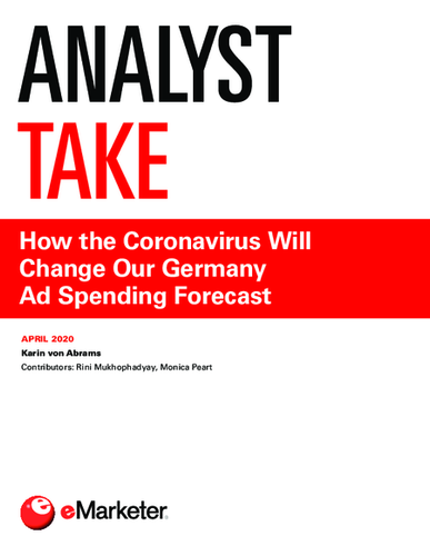 Analyst Take: How the Coronavirus Will Change Our Germany Ad Spending Forecast