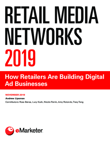 Retail Media Networks 2019: How Retailers Are Building Digital Ad Businesses