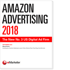 Amazon Advertising 2018: The New No. 3 US Digital Ad Firm