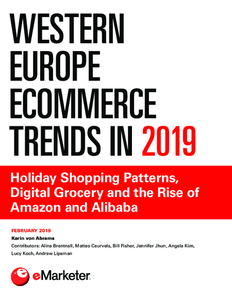 Western Europe Ecommerce Trends in 2019: Holiday Shopping Patterns, Digital Grocery and the Rise of Amazon and Alibaba
