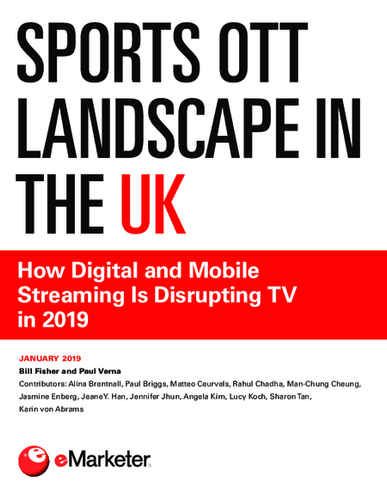 Sports OTT Landscape in the UK: How Digital and Mobile Streaming Is Disrupting TV in 2019