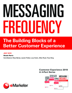 Customer Experience 2019 (Part 4)—Messaging Frequency: The Building Blocks of a Better Customer Experience (A 4-Part Series)